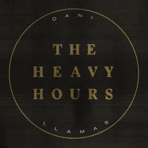 Dani Llamas The Heavy Hours