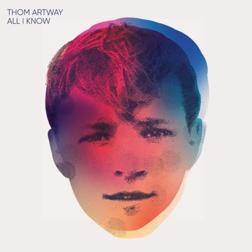 Thom Artway All I Know