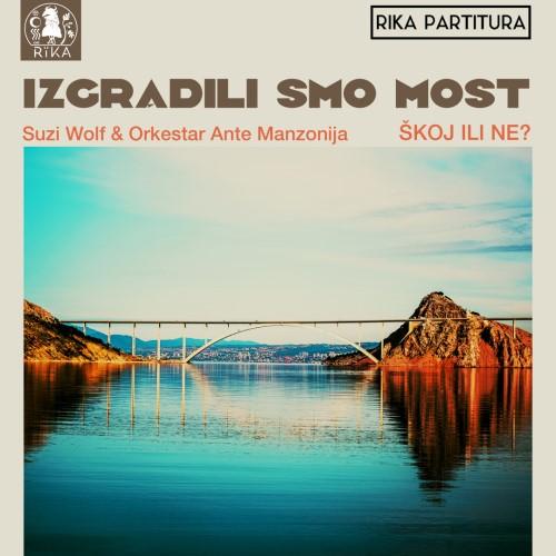 Suzi Wolf & Orkestar Ante Manzonija - Izgradili smo most (COVER)
